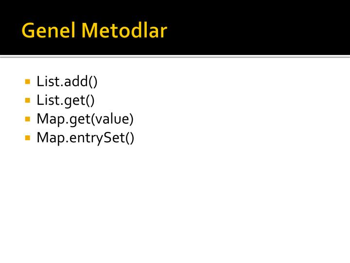 Genel Metodlar