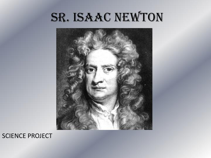 the life and accomplishments of isaac newton a scientist