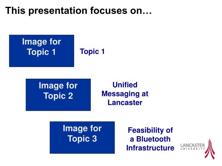 This presentation focuses on…