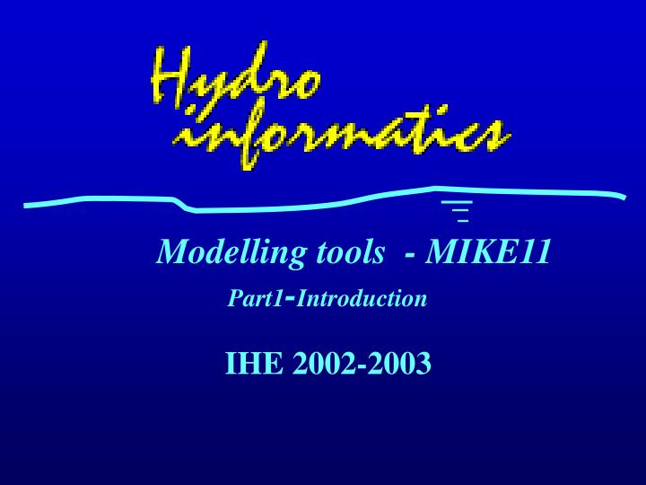 modelling tools mike11 part1 introduction n.