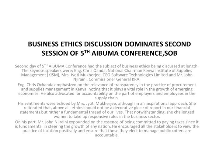 business ethics discussion dominates second session of 5 th aibuma conference sob n.