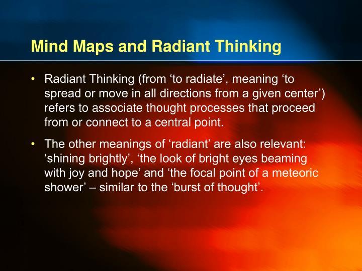 Mind Maps and Radiant Thinking