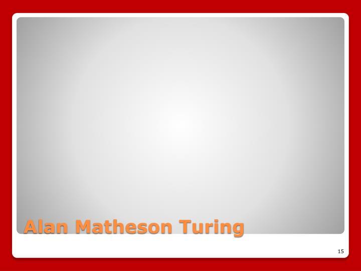 Alan Matheson Turing