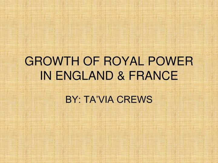 Growth of royal power in england france