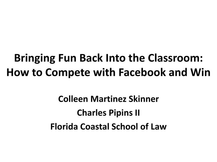 bringing fun back into the classroom how to compete with facebook and win n.