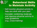 behavioral skills to maintain activity