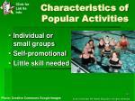 characteristics of popular activities