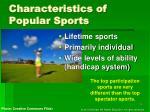 characteristics of popular sports