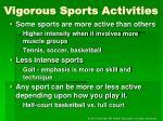 vigorous sports activities