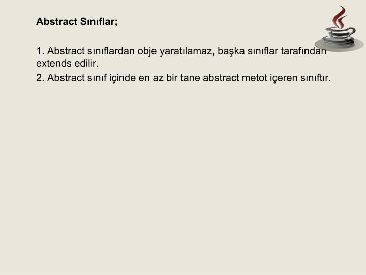 Abstract Sınıflar;