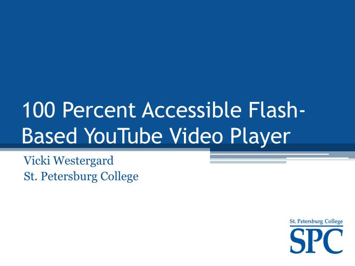 100 percent accessible flash based youtube video player n.