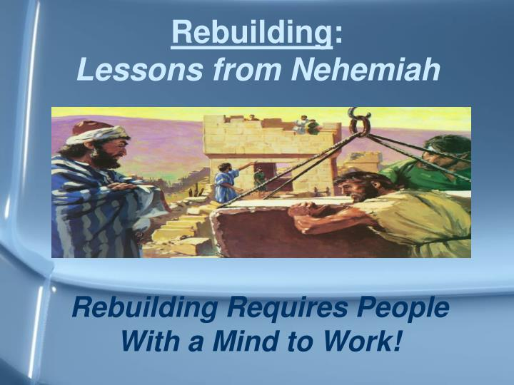 rebuilding requires people with a mind to work n.