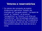 vetores e reservat rios
