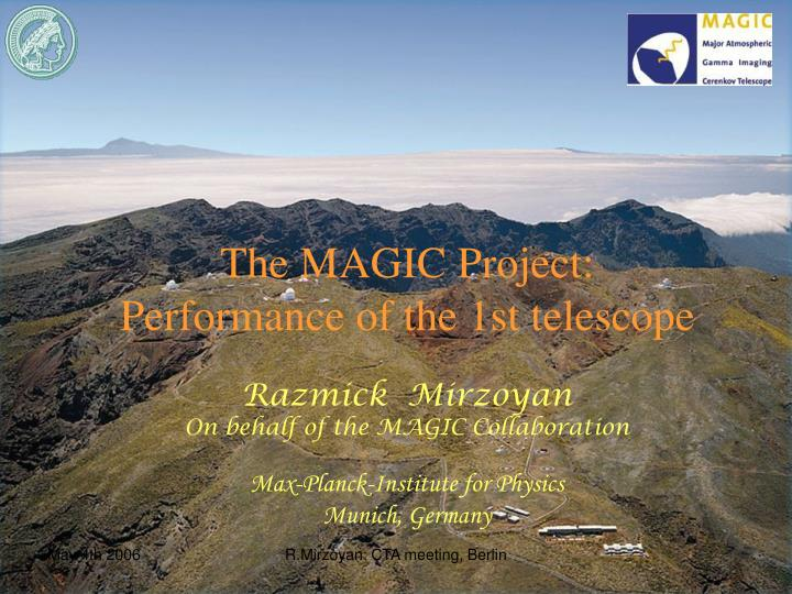 The MAGIC Project: