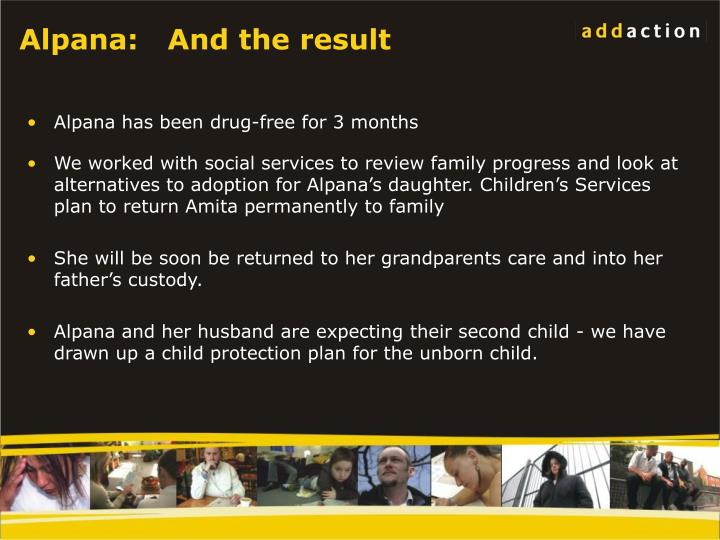 Alpana:   And the result