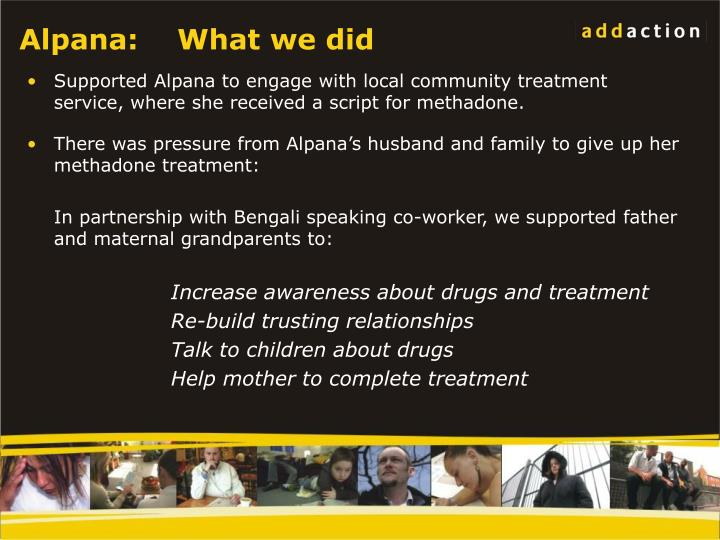 Alpana:    What we did