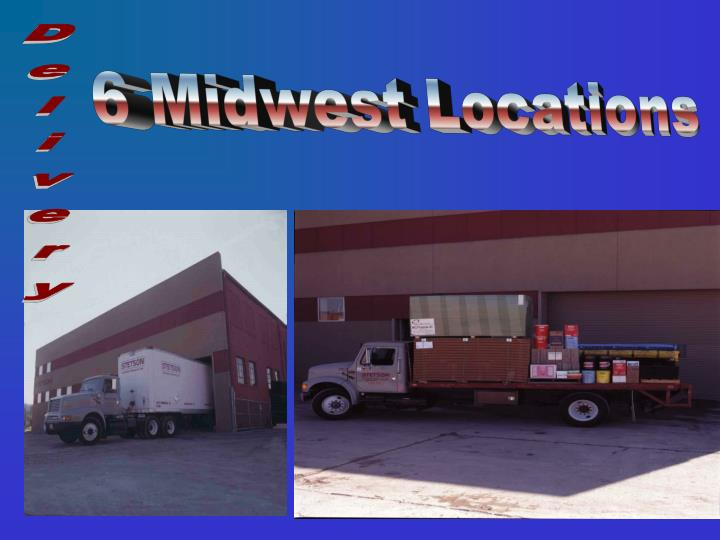 6 Midwest Locations