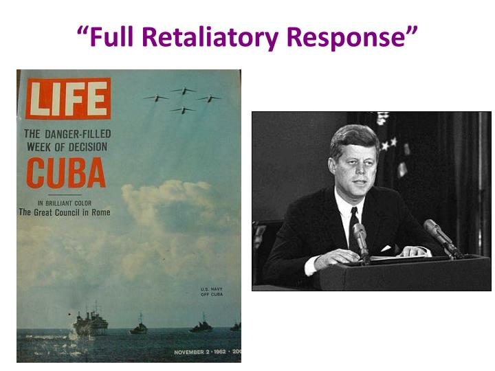 """Full Retaliatory Response"""
