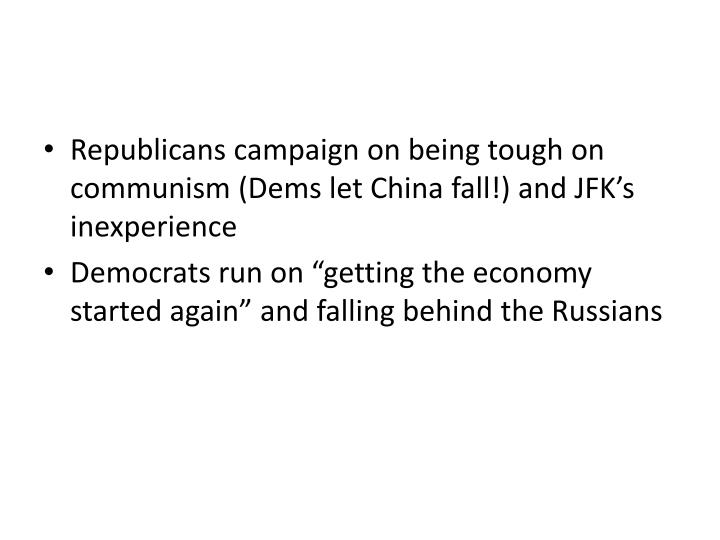 Republicans campaign on being tough on communism (Dems let China fall!) and JFK's inexperience