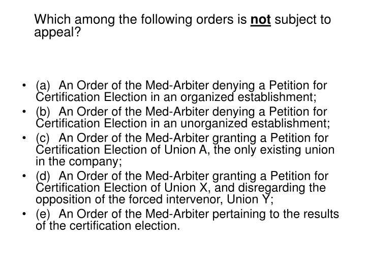 Which among the following orders is