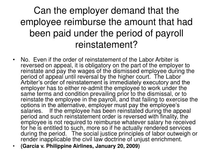 Can the employer demand that the employee reimburse the amount that had been paid under the period of payroll reinstatement?