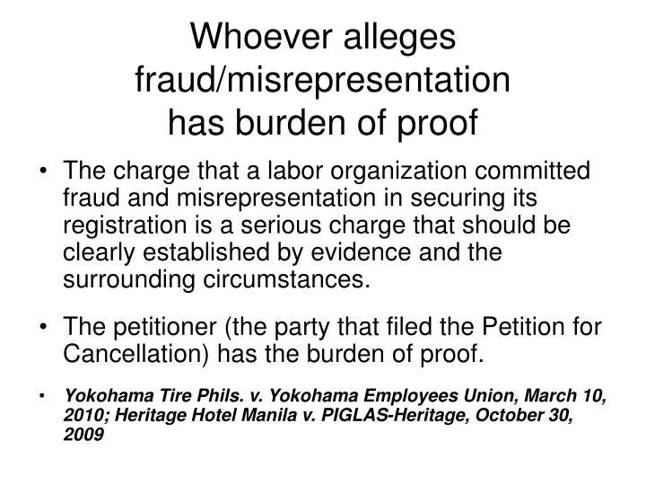 Whoever alleges fraud/misrepresentation