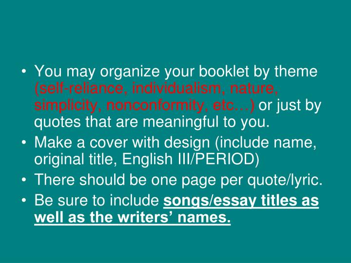 You may organize your booklet by theme