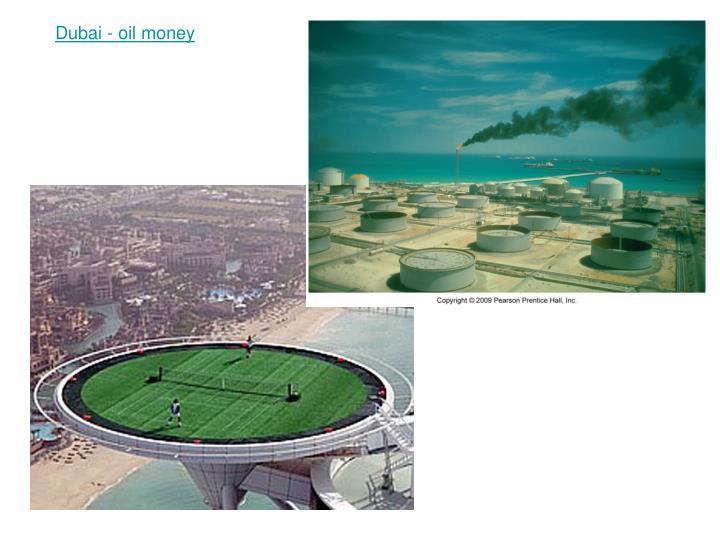 Dubai - oil money