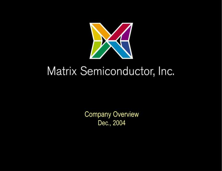 matrix semiconductor inc case Matrix semiconductor, inc company profile - view the latest news, market research, credit research, and investment research on matrix semiconductor, incsanta claraca.