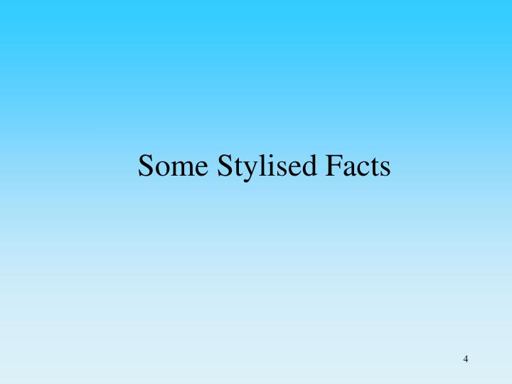 Some Stylised Facts