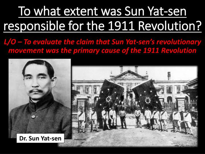 to what extent was sun yat sen responsible for the 1911 revolution n.