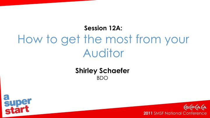 session 12a how to get the most from your auditor n.