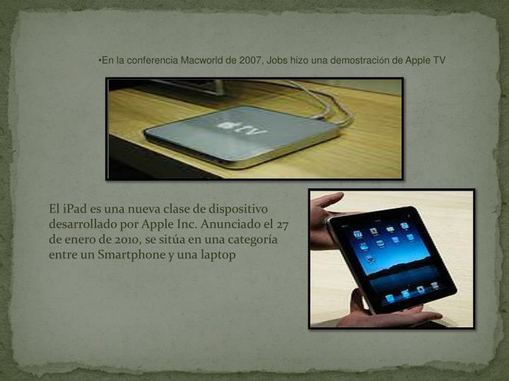 En la conferencia Macworld de 2007, Jobs hizo una demostraci
