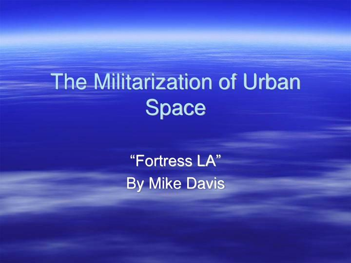 fortress los angeles essay by mike davis