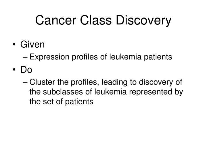 Cancer Class Discovery