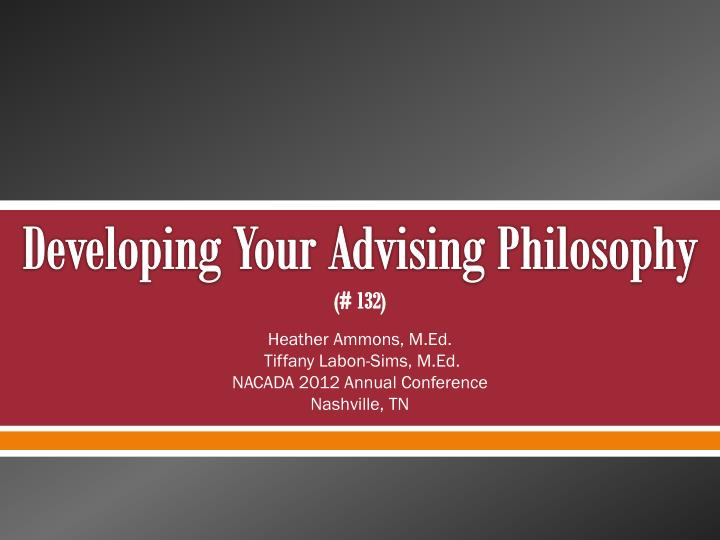 Developing your advising philosophy 132