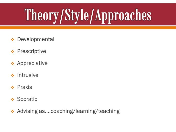 Theory/Style/Approaches