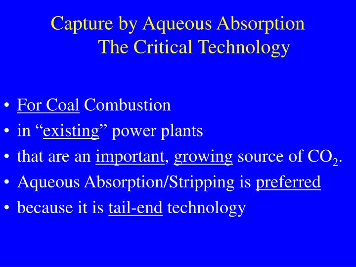 Capture by aqueous absorption the critical technology