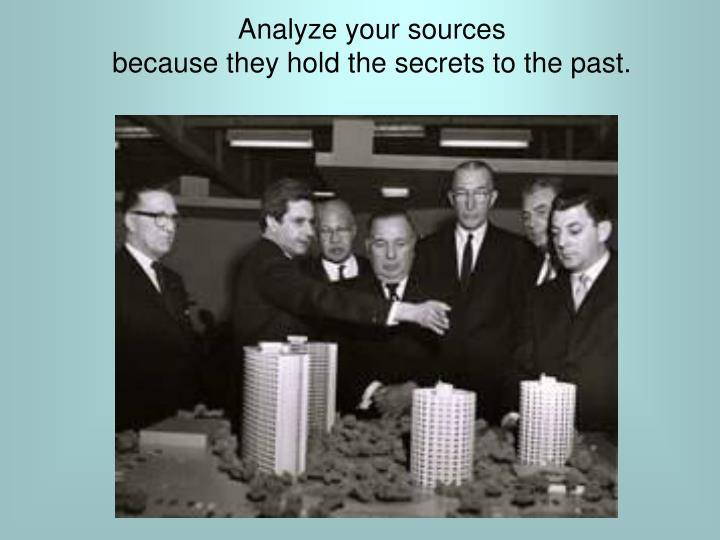Analyze your sources