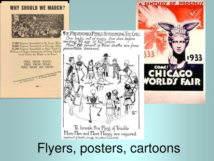 Flyers, posters, cartoons