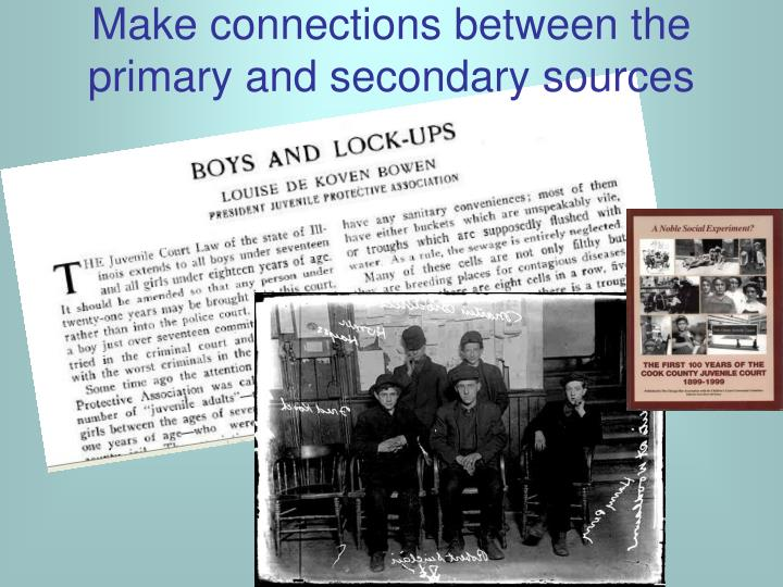 Make connections between the primary and secondary sources
