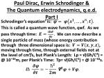paul dirac erwin schrodinger the quantum electrodynamics q e d part i