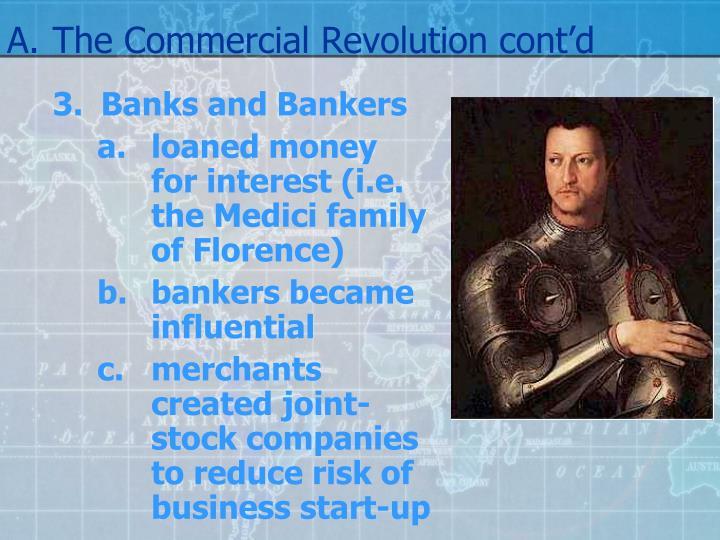 A.The Commercial Revolution cont'd