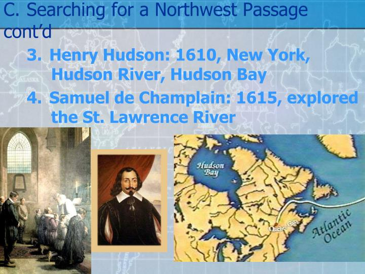 C.Searching for a Northwest Passage cont'd