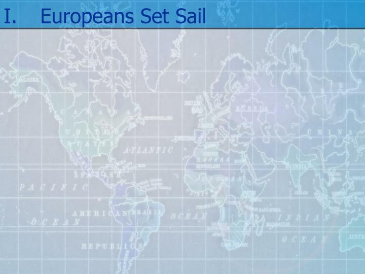 Europeans set sail