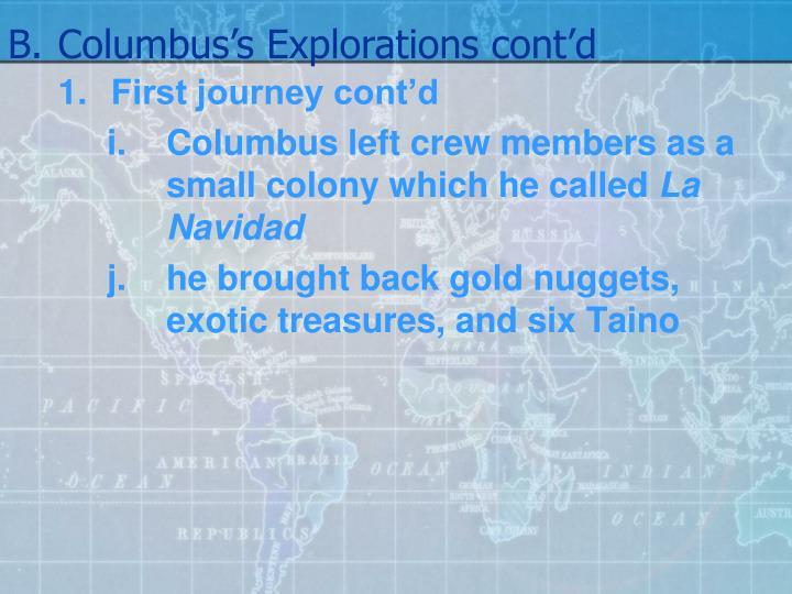 B.Columbus's Explorations cont'd