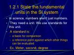 1 2 1 state the fundamental units in the si system