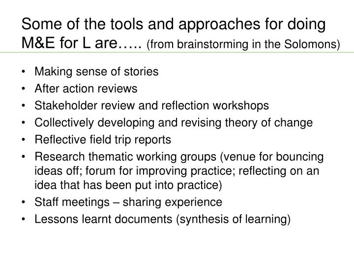 Some of the tools and approaches for doing M&E for L are…..