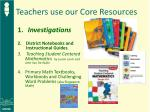 teachers use our core resources