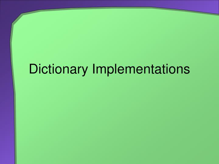 Dictionary Implementations